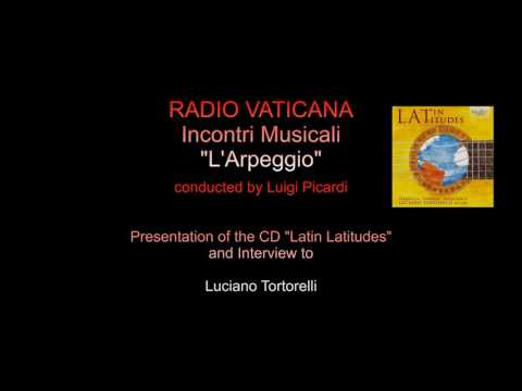RADIO VATICANA - Interview with Luciano Tortorelli; CD Latin Latitudes, Brilliant