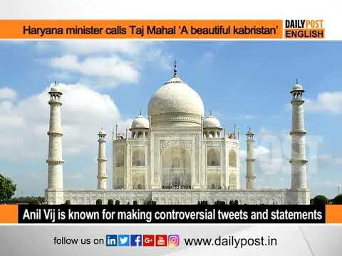 Haryana minister calls Taj Mahal 'A beautiful kabristan'