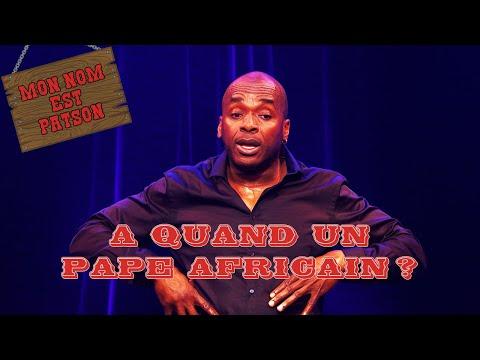 Mon Nom Est Patson - A quand un pape Africain ?