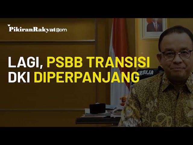 Tok! Kabar Gubernur Anies Baswedan di Malam Takbir: PSBB DKI Jakarta Diperpanjang 14 Hari Lagi