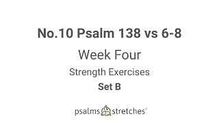No.10 Psalm 138 vs 6-8 Week 4 Set B