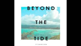 Rise (EP version) - Beyond The Tide