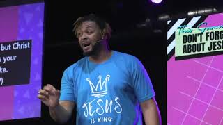 This Summer, Don't Forget About Jesus // Pastor Dexter Upshaw Jr.