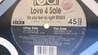 LOVE 4 SALE - Do You Feel So Right REMIX (LED Remix)