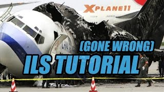 X Plane 11 ILS Tutorial (GONE WRONG)