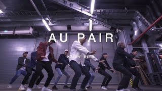Quick Style - Au Pair by Karpe Diem (Official Dance Video)