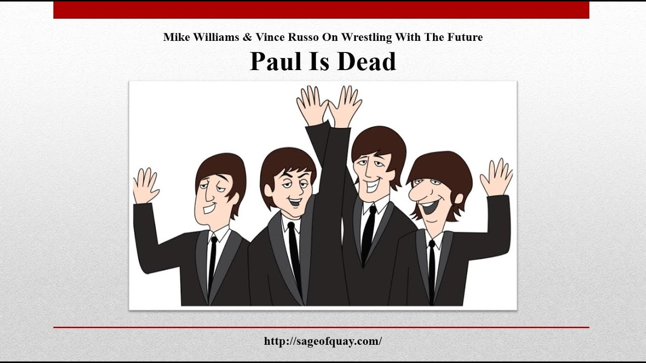 Mike Williams & Vince Russo On Wrestling With The Future - Paul Is Dead (Aug 2020)