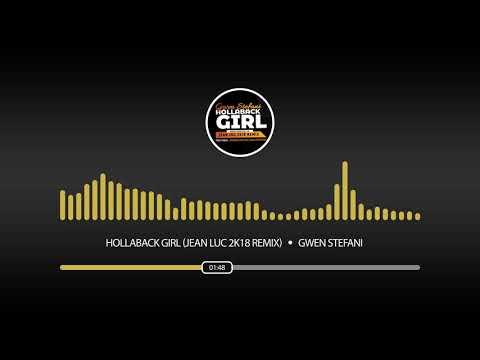 Gwen Stefani  Hollaback Girl Jean Luc 2K18 Remix FREE DOWNLOAD
