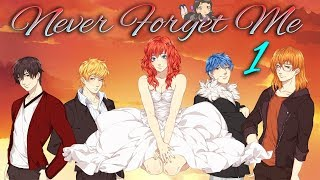 The Nostalgia Is Real ~ NEVER FORGET ME ~ Part 1