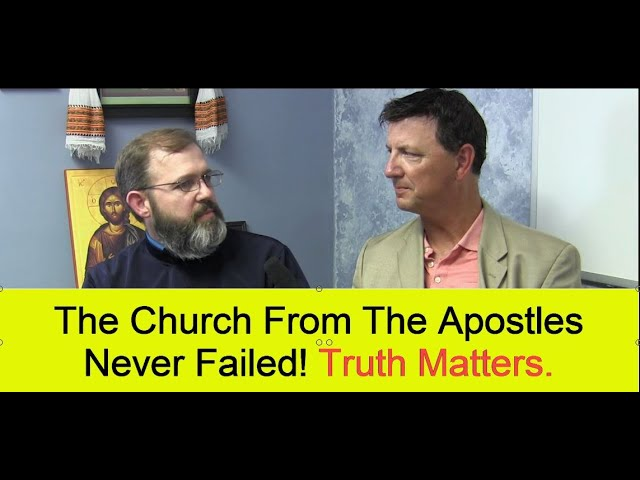 The Church From The Apostles Never Failed! Authority and Priesthood. Truth Matters!