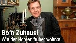 So'n Zuhaus - Wie der Norden früher wohnte (NDR)