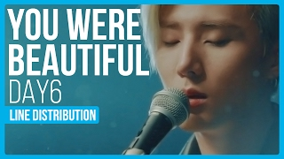 Video DAY6 - You Were Beautiful (예뻤어) Line Distribution (Color Coded) download MP3, 3GP, MP4, WEBM, AVI, FLV Desember 2017