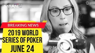 News from the 2019 World Series of Poker: June 24