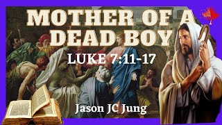 [Christian Motivation Recap] Mother of a Dead Boy | Luke 7:11–17 | Real Gospel #4 | Jason Jung