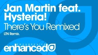 Jan Martin feat. Hysteria! - There's You (LTN Remix) [OUT NOW]