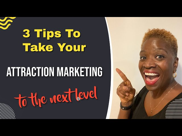 3 Tips To Take Your Attraction Marketing 🔥To The Next Level