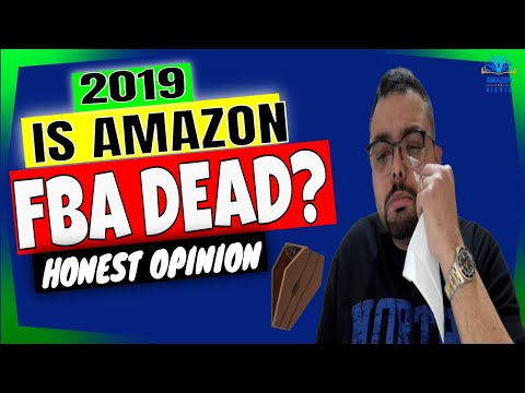Is Amazon FBA Dead or Saturated in 2019? Too late to start? Is it Worth it? Facts and Honest Opinion