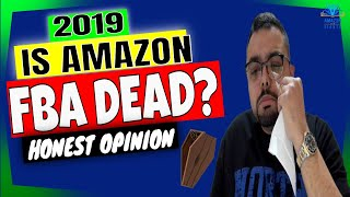 Is Amazon FBA Dead or Saturated in 2019? Too late to start? Is it Worth it?