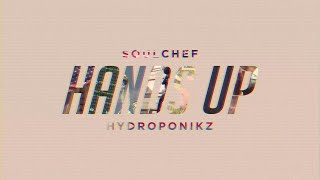 SoulChef & Hydroponikz - Hands Up (Official Music Video)