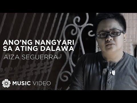 Aiza Seguerra - Ano'ng Nangyari Sa Ating Dalawa (Official Music Video)