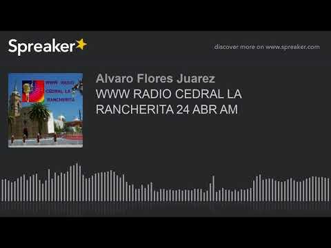 WWW RADIO CEDRAL LA RANCHERITA 24 ABR AM (part 15 of 19)