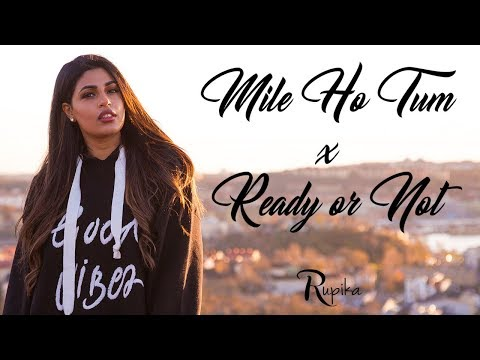 Rupika - Mile Ho Tum x Ready Or Not (Mashup) | Official Video | Music By SP & Nish