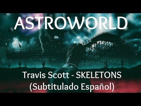 Travis Scott - SKELETONS Ft Tame Impala, Pharrell Williams & The Weeknd (Subtitulado Español)