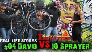 "Real-Life-Storys #4  ""David VS 10 Sprayer ""WTF""  | KAMPFKUNST LIFESTYLE"