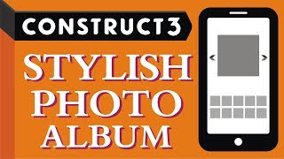How to make Stylish Photo Album in Construct 3