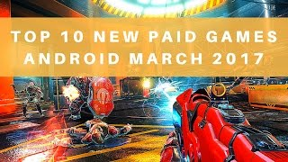Top 10 New Paid Games Android March 2017