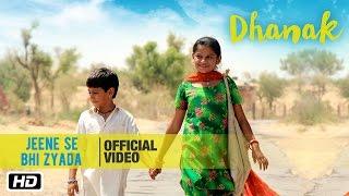 Jeene Se Bhi Zyada | Dhanak | Nagesh Kukunoor | Bollywood Movie