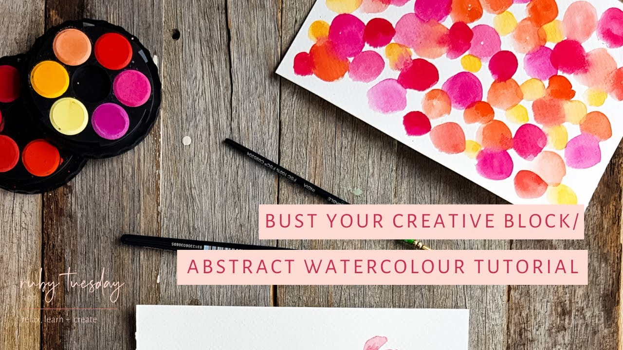 Bust Your Creative Block/How to Get Started! | Abstract Watercolour Painting Tutorial