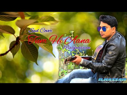 tum-hi-aana-|-full-video-song-|-marjaavaan-|-n-hassan-|-sad-cover-|-payel-dev-|-jubin-nautiyal
