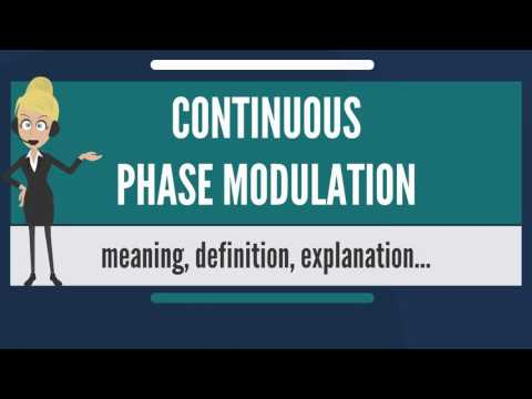 What is CONTINUOUS PHASE MODULATION? What does CONTINUOUS PHASE MODULATION mean?