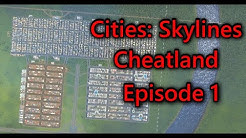 Cheatland Cities Skylines Ep. 1 The start of Cheatland!