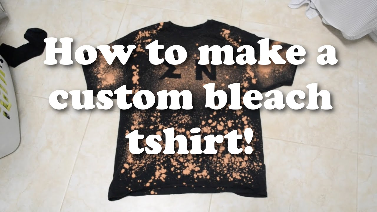 How To Make A Custom Bleach T Shirt Youtube