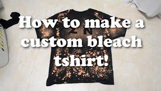 How to Make a Custom Bleach T-Shirt!