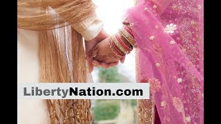 Liberty Nation TV:  UK Muslim Marriages Void?