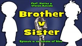 Brother v Sister: 50 Shades of Bleu - 2/20/15