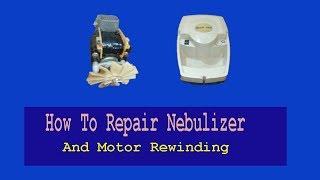 How To Repair Nebulizer And Motor Rewinding