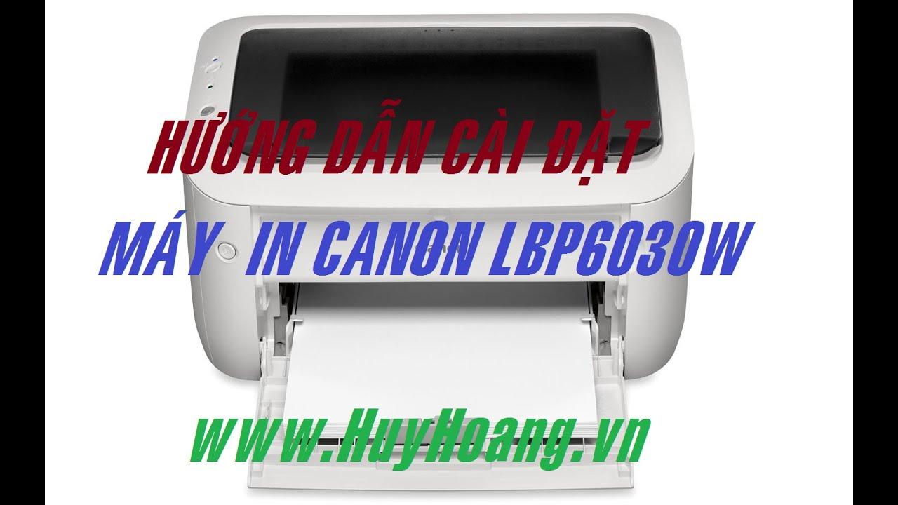 Máy in Canon LBP6030W – Hướng dẫn cài đặt và sử dụng  (HuyHoang.vn)