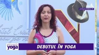 Primii pasi in yoga - Sezonul 1, Episodul 1. Debutul în yoga