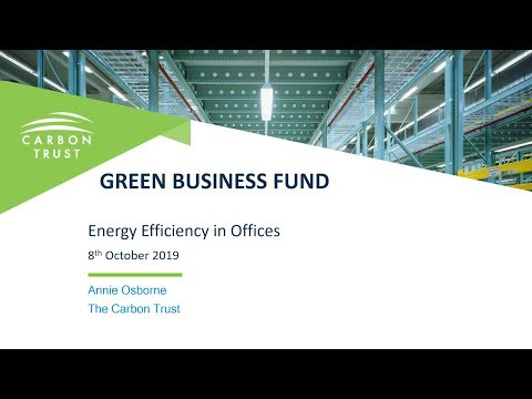 Energy Efficiency For Offices - A Green Business Fund Webinar