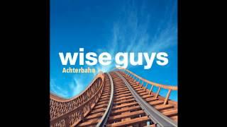 Wise Guys - Ich bin wie ich bin