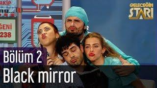 Geleceğin Starı 2. Bölüm - Black Mirror