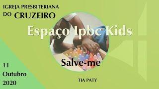 Espaço IPBC Kids - A IGREJA SOMOS EU E VOCÊ - SALVE-ME - #EP30
