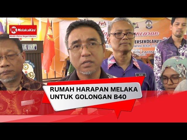 RUMAH HARAPAN MELAKA UNTUK GOLONGAN B40