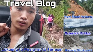 Travel blog Lokpeng to Pasighat to Itanagar| Rottung Block point ? Northeast India Arunachal Pradesh