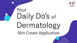 Skin Cream Application - Daily Do's of Dermatology