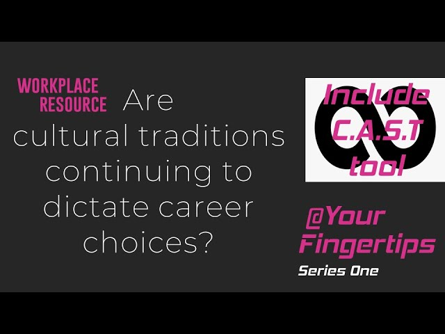 Are Cultural Traditions Continuing to Dictate Career Choices? {@ Your Fingertips} (P1.S1.EP3)